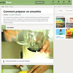 Comment préparer un smoothie: 15 étapes