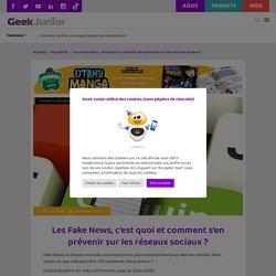 Les Fake News, c'est quoi ? Comment s'en prévenir sur les réseaux sociaux ? - Geek Junior -