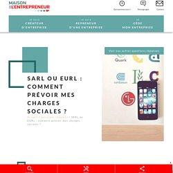 SARL ou EURL : comment prévoir mes charges sociales ?
