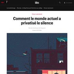 Comment le monde actuel a privatisé le silence - Idées