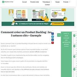 Comment créer un Product Backlog : 5 astuces + Exemple