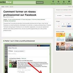Comment former un réseau professionnel sur Facebook