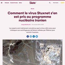 Comment le virus Stuxnet s'en est pris au programme nucléaire iranien