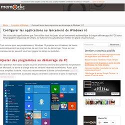 Comment lancer des programmes au démarrage de Windows 10 ?