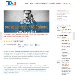 Comment prospecter par téléphone avec succès