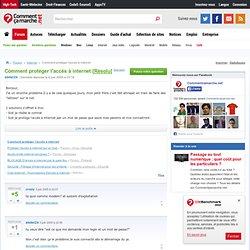 Comment protéger l'accés à internet [Résolu]