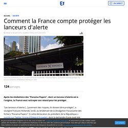 Comment la France compte protéger les lanceurs d'alerte