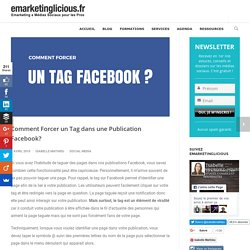 Comment Forcer un Tag dans une Publication Facebook?