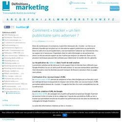 Comment «tracker» un lien publicitaire sans adserver ?