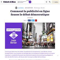 Comment la publicité en ligne fausse le débat démocratique