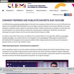 Comment repérer une publicité discrète sur YouTube- CLEMI