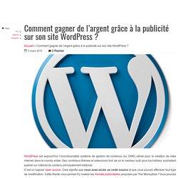 Comment gagner de l'argent grâce à la publicité sur Wordpress ?