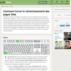 Comment forcer le rafraîchissement des pages Web