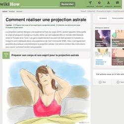 Comment réaliser une projection astrale: 10 étapes