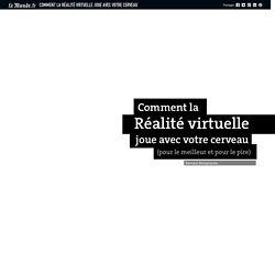 Comment la réalité virtuelle joue avec votre cerveau