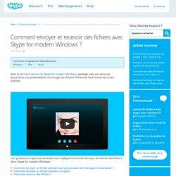 Comment envoyer et recevoir des fichiers avec Skype for modern Windows?