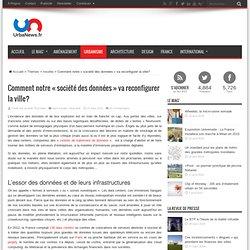 """Comment notre """"société des données"""" va reconfigurer la ville?UrbaNews.fr"""