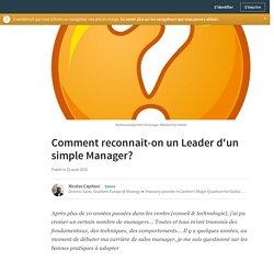 Comment reconnait-on un Leader d'un simple Manager?