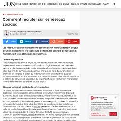 Comment recruter sur les réseaux sociaux - JDN