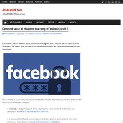 Comment savoir et récupérer son compte Facebook piraté ?