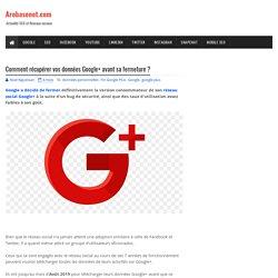 Comment récupérer vos données Google+ avant sa fermeture