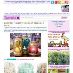 Comment recycler vos pots et bocaux en verre !
