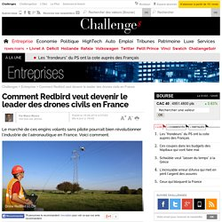 Comment Redbird veut devenir le leader des drones civils en France - 18 juin 2014