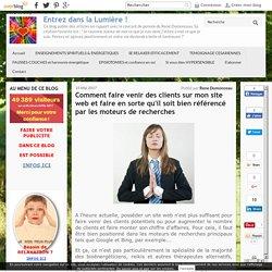 Comment faire venir des clients sur mon site web et faire en sorte qu'il soit bien référencé par les moteurs de recherches
