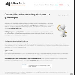 Comment bien référencer un blog Wordpress : Le guide complet - Julien Arcin