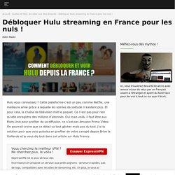Comment regarder Hulu France ? MàJ 2020