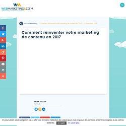 Comment réinventer votre marketing de contenu en 2017