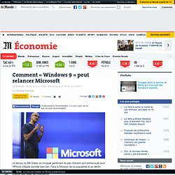 Comment « Windows 9 » peut relancer Microsoft