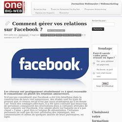 Comment gérer vos relations sur Facebook ?
