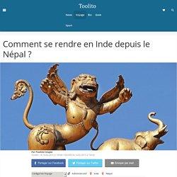 Comment se rendre en Inde depuis le Népal ?