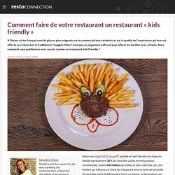 """Comment faire de votre restaurant un restaurant """"kids friendly"""""""