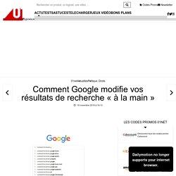 Comment Google modifie vos résultats de recherche « à la main »
