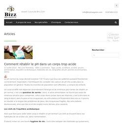 Comment rétablir le pH dans un corps trop acide - Bizz Magasin d'Alimentation Saine
