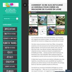 Comment je me suis retourné le cerveau pour créer un magazine de classe en ligne