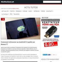 Comment retrouver un Android 5 rapide sur Nexus 7 ?