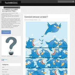 Comment retrouver un tweet ?