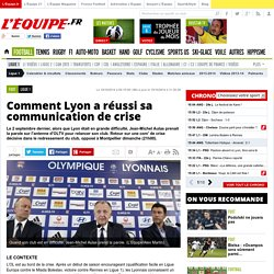 Ligue 1 - Comment Lyon a réussi sa communication de crise
