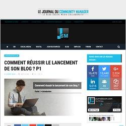 Comment réussir le lancement de son blog ? P1 - Le JCM