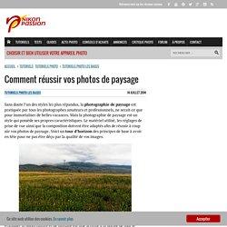 Comment réussir vos photos de paysage - nikonpassion.com