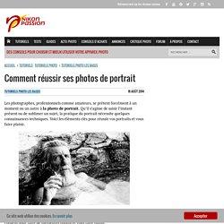 Comment réussir ses photos de portrait - nikonpassion.com