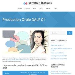 Comment réussir l'épreuve de production orale DALF C1 ?