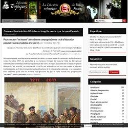 Comment la révolution d'Octobre a changé le monde - par Jacques Pauwels - ...