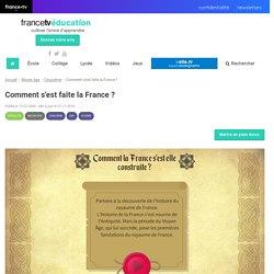 Comment s'est faite la France ?