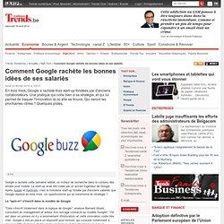 Comment Google rachète les bonnes idées de ses salariés - High-T