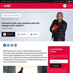 FRANCE INTER 19/03/20 GRAND BIEN VOUS FASSE - Comment cette crise sanitaire peut-elle changer notre société ?