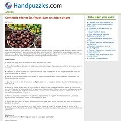 Comment sécher les figues dans un micro-ondes - handpuzzles.com